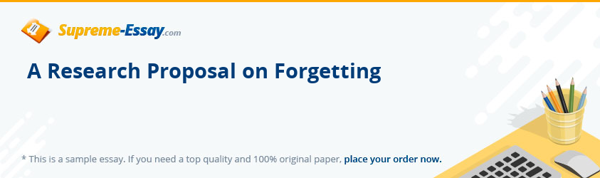 A Research Proposal on Forgetting