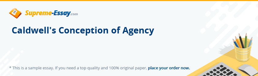 Caldwell's Conception of Agency