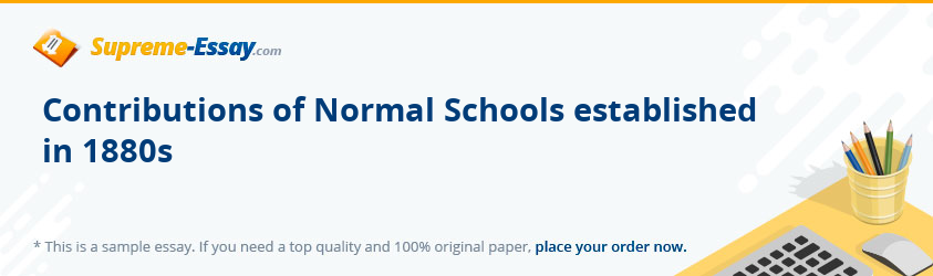 Contributions of Normal Schools established in 1880s