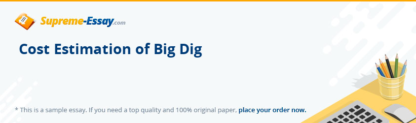 Cost Estimation of Big Dig
