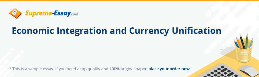 Economic Integration and Currency Unification