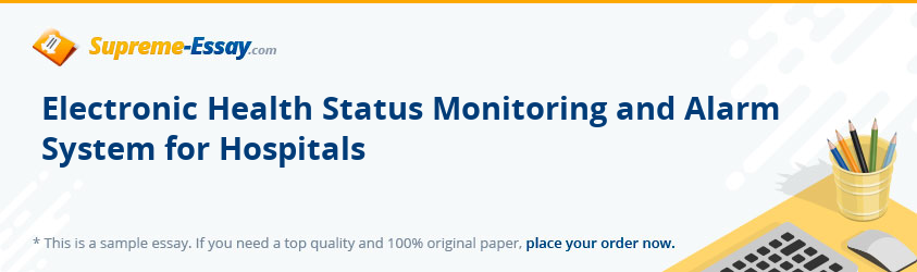 Electronic Health Status Monitoring and Alarm System for Hospitals