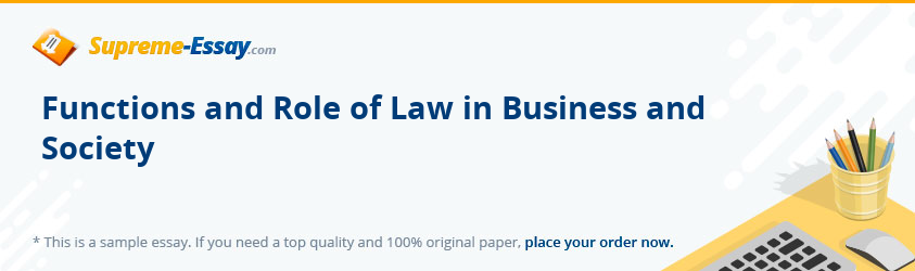 Functions and Role of Law in Business and Society