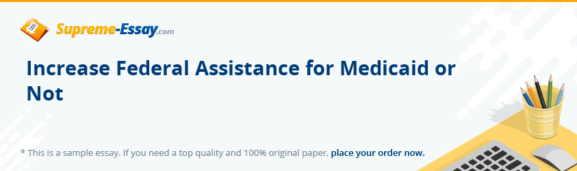 Increase Federal Assistance for Medicaid or Not