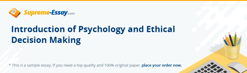 Introduction of Psychology and Ethical Decision Making