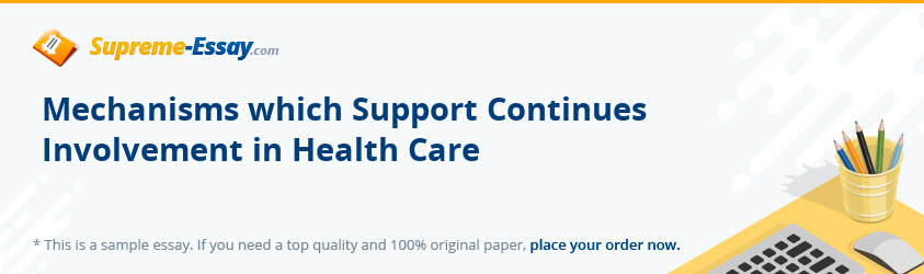 Mechanisms which Support Continues Involvement in Health Care