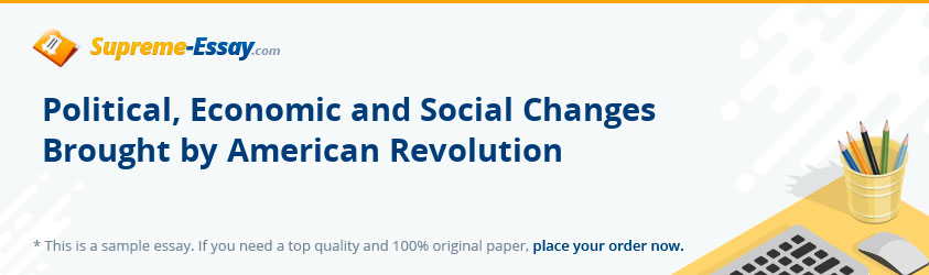 Political, Economic and Social Changes Brought by American Revolution