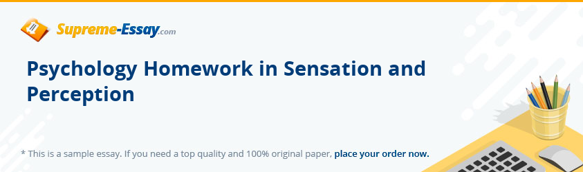 Psychology Homework in Sensation and Perception