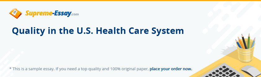 Quality in the U.S. Health Care System
