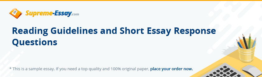 Reading Guidelines and Short Essay Response Questions