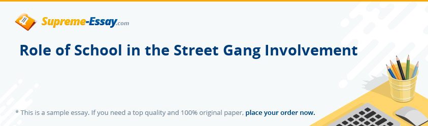 Role of School in the Street Gang Involvement