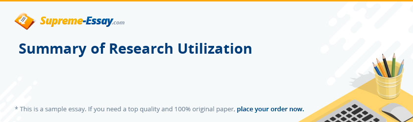 Summary of Research Utilization