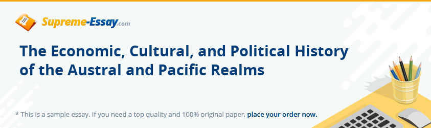 The Economic, Cultural, and Political History of the Austral and Pacific Realms