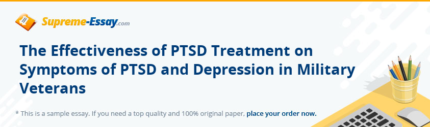 The Effectiveness of PTSD Treatment on Symptoms of PTSD and Depression in Military Veterans