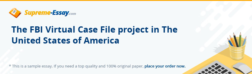 The FBI Virtual Case File project in The United States of America