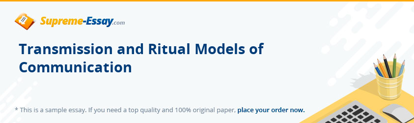 Transmission and Ritual Models of Communication