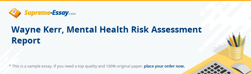 Wayne Kerr, Mental Health Risk Assessment Report