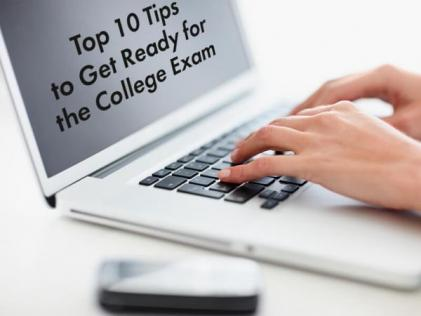 Top 10 Tips to Get Ready for the College Exam