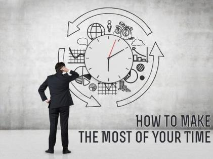 How to Make the Most of Your Time