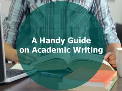 A Handy Guide on Academic Writing
